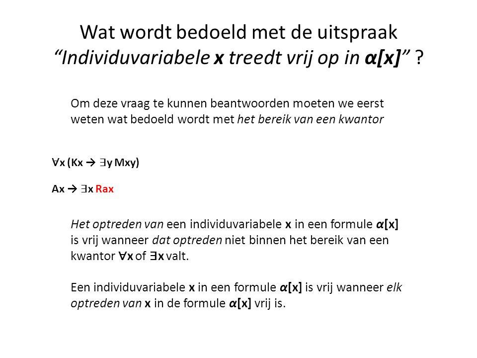 Wat wordt bedoeld met de uitspraak Individuvariabele x treedt vrij op in α[x]